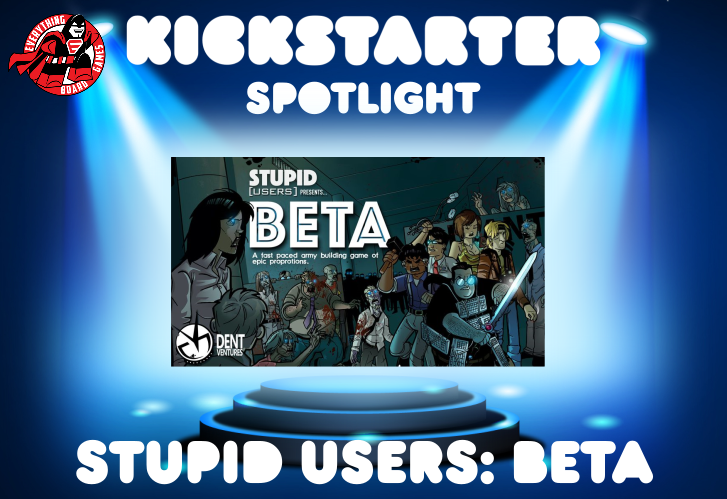 Kickstarter Spotlight Stupid Users: BETA